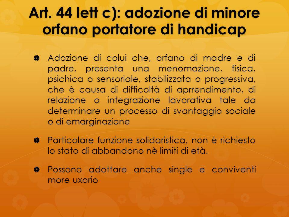 Art. 44 lett c): adozione di minore orfano portatore di handicap