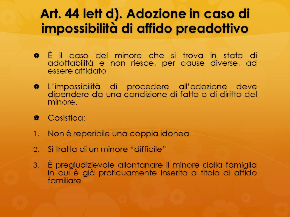 Art. 44 lett d). Adozione in caso di impossibilità di affido preadottivo