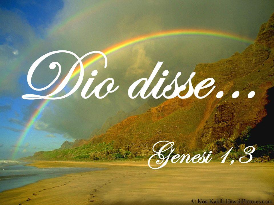 Dio disse… Genesi 1,3