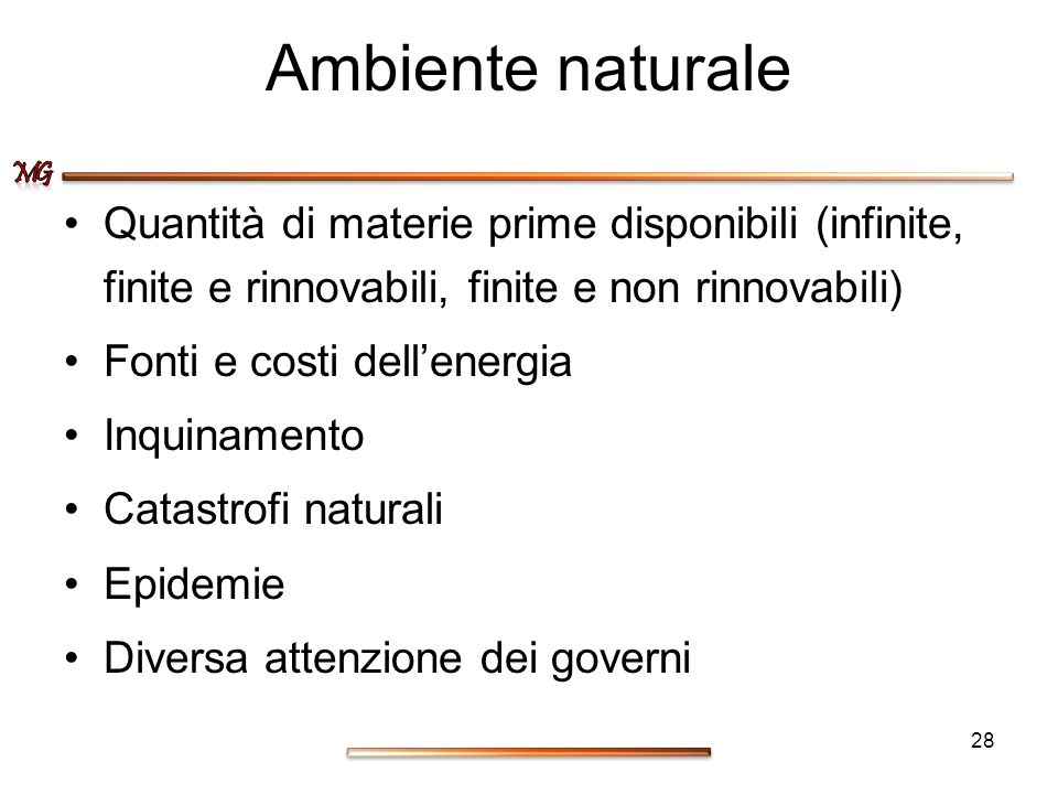 Ambiente naturale Quantità di materie prime disponibili (infinite, finite e rinnovabili, finite e non rinnovabili)