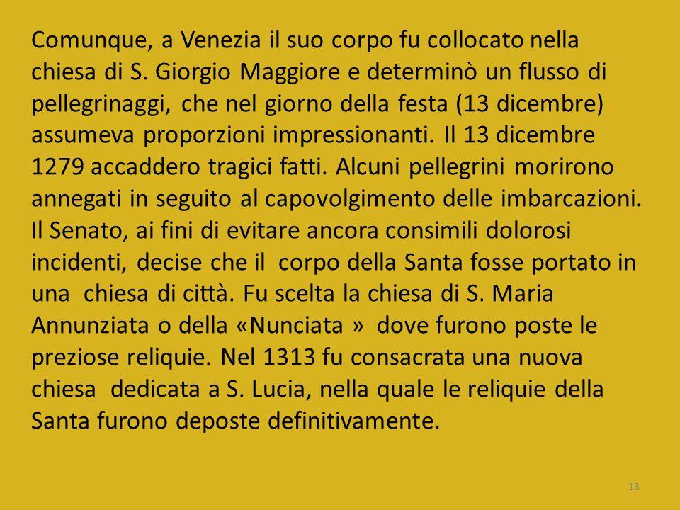 Comunque, a Venezia il suo corpo fu collocato nella chiesa di S