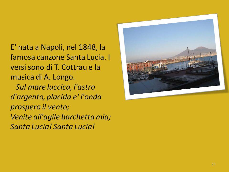 E nata a Napoli, nel 1848, la famosa canzone Santa Lucia