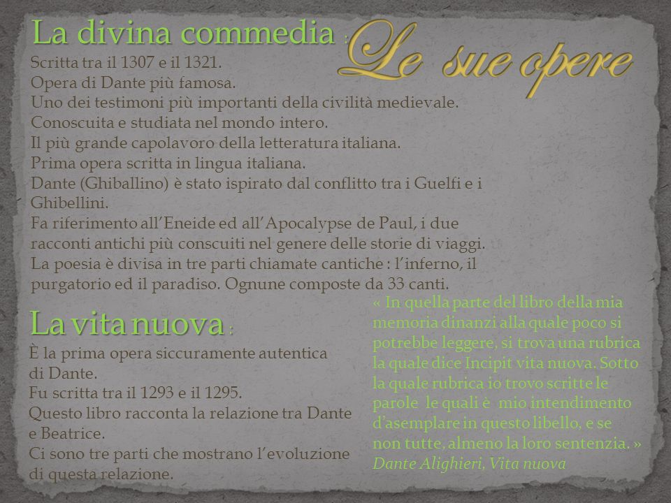 Le sue opere La divina commedia : La vita nuova :