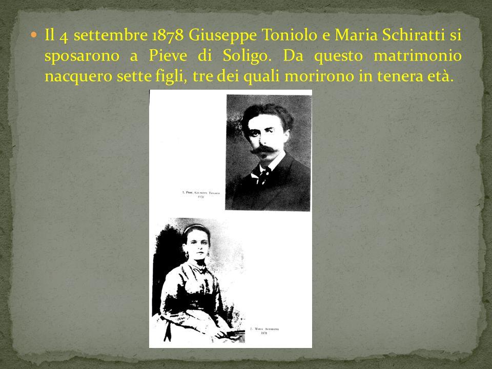 Il 4 settembre 1878 Giuseppe Toniolo e Maria Schiratti si sposarono a Pieve di Soligo.