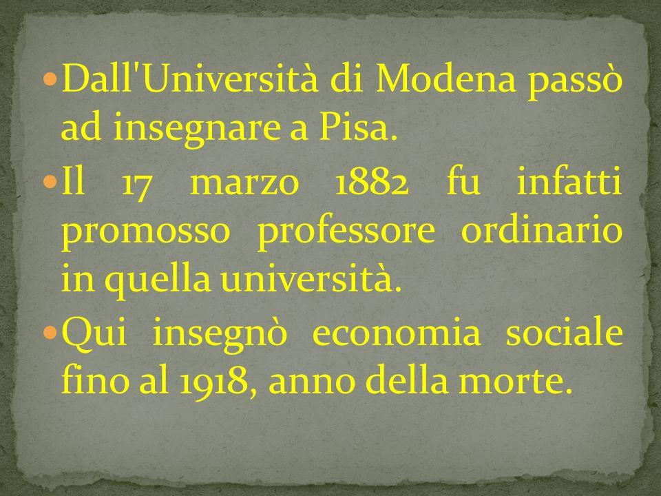 Dall Università di Modena passò ad insegnare a Pisa.