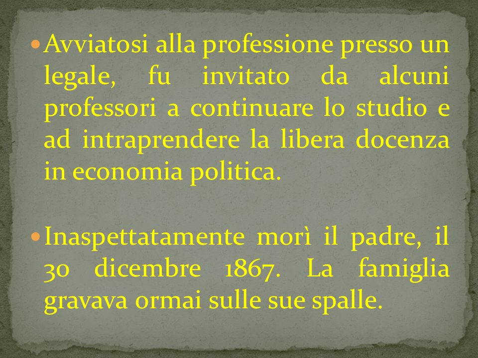 Avviatosi alla professione presso un legale, fu invitato da alcuni professori a continuare lo studio e ad intraprendere la libera docenza in economia politica.