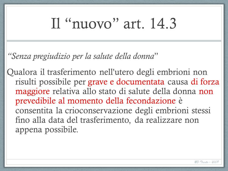 Il nuovo art. 14.3 Senza pregiudizio per la salute della donna