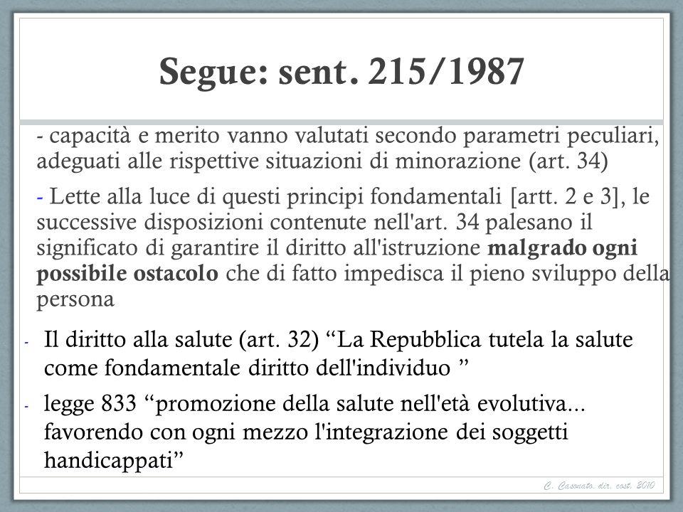 Segue: sent. 215/1987 - capacità e merito vanno valutati secondo parametri peculiari, adeguati alle rispettive situazioni di minorazione (art. 34)