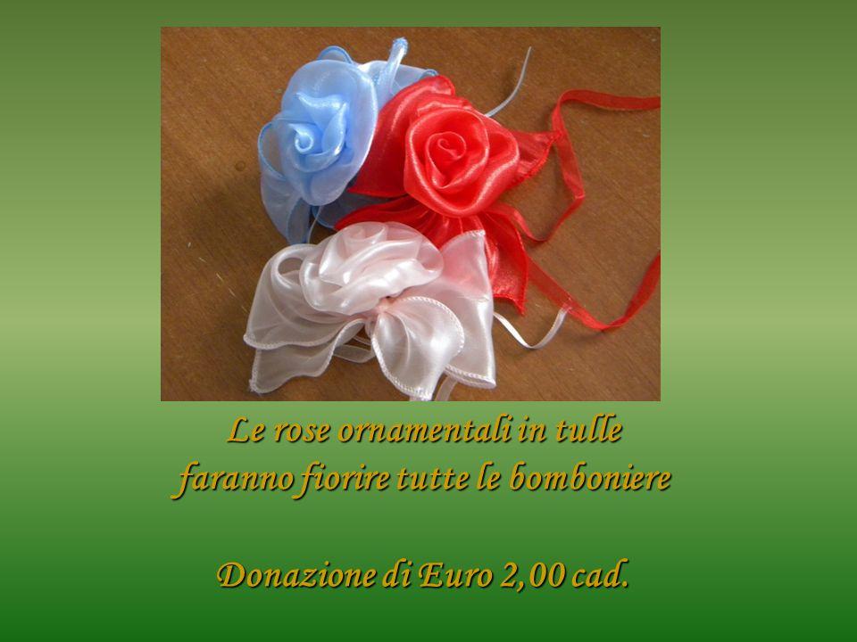 Le rose ornamentali in tulle faranno fiorire tutte le bomboniere