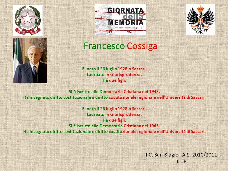 Francesco Cossiga I.C. San Biagio A.S. 2010/2011 II TP