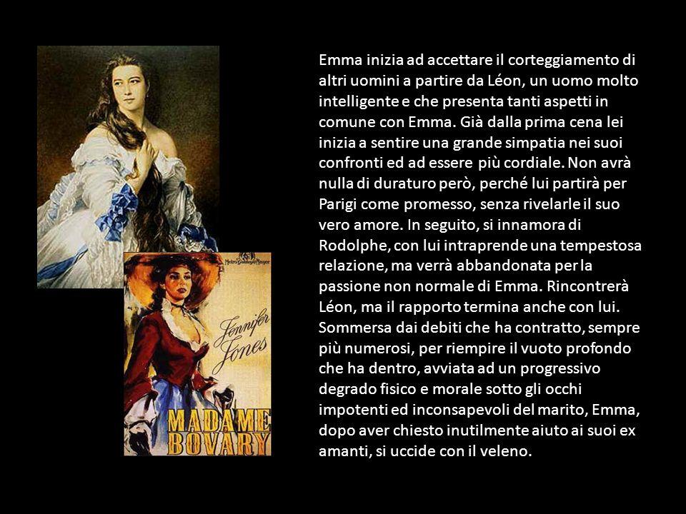 Emma inizia ad accettare il corteggiamento di altri uomini a partire da Léon, un uomo molto intelligente e che presenta tanti aspetti in comune con Emma.