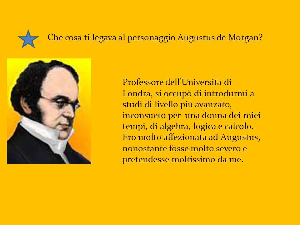 Che cosa ti legava al personaggio Augustus de Morgan