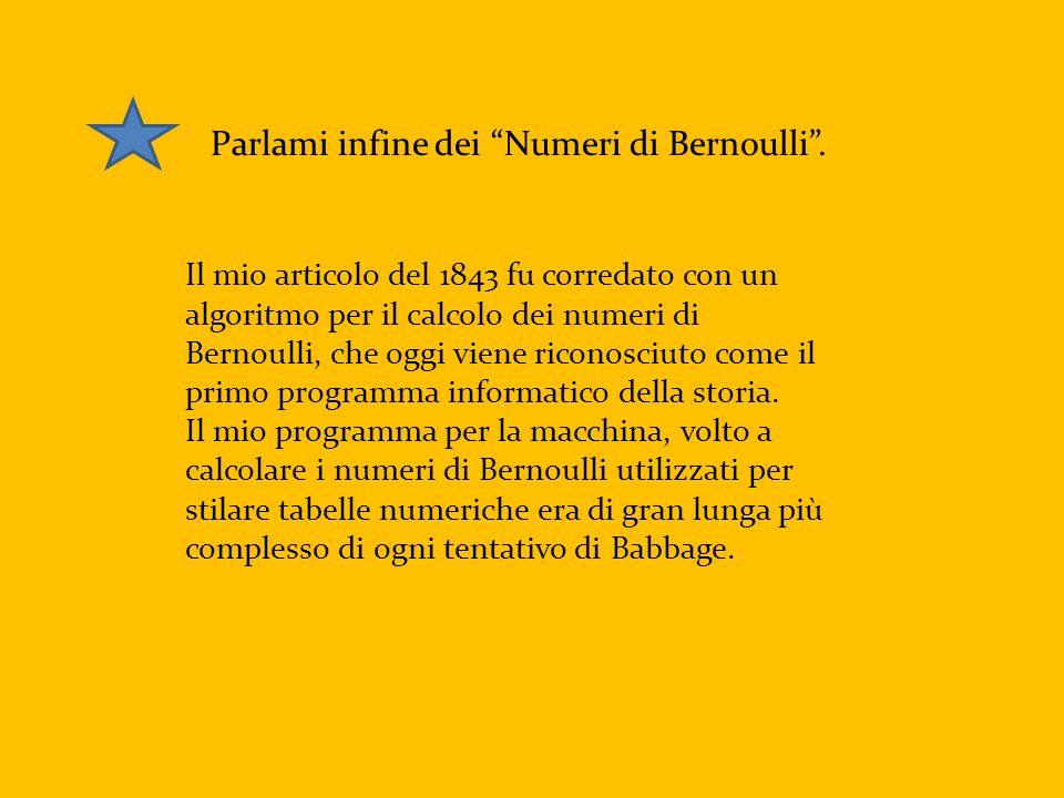 Parlami infine dei Numeri di Bernoulli .
