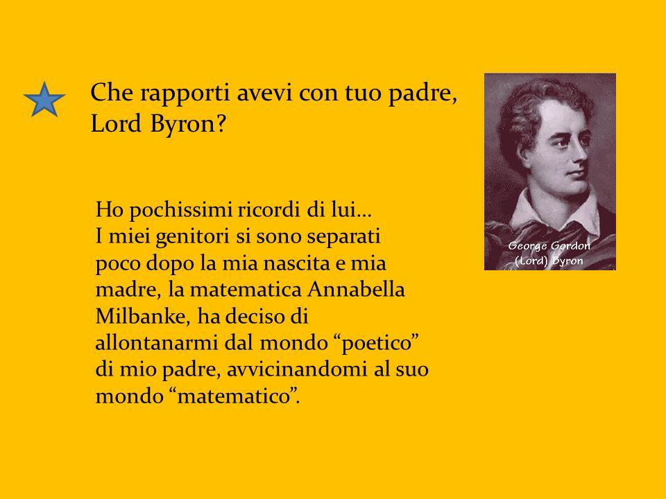 Che rapporti avevi con tuo padre, Lord Byron