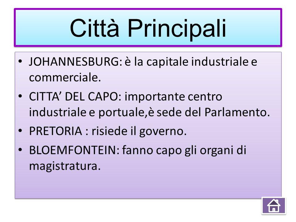 Città Principali JOHANNESBURG: è la capitale industriale e commerciale.