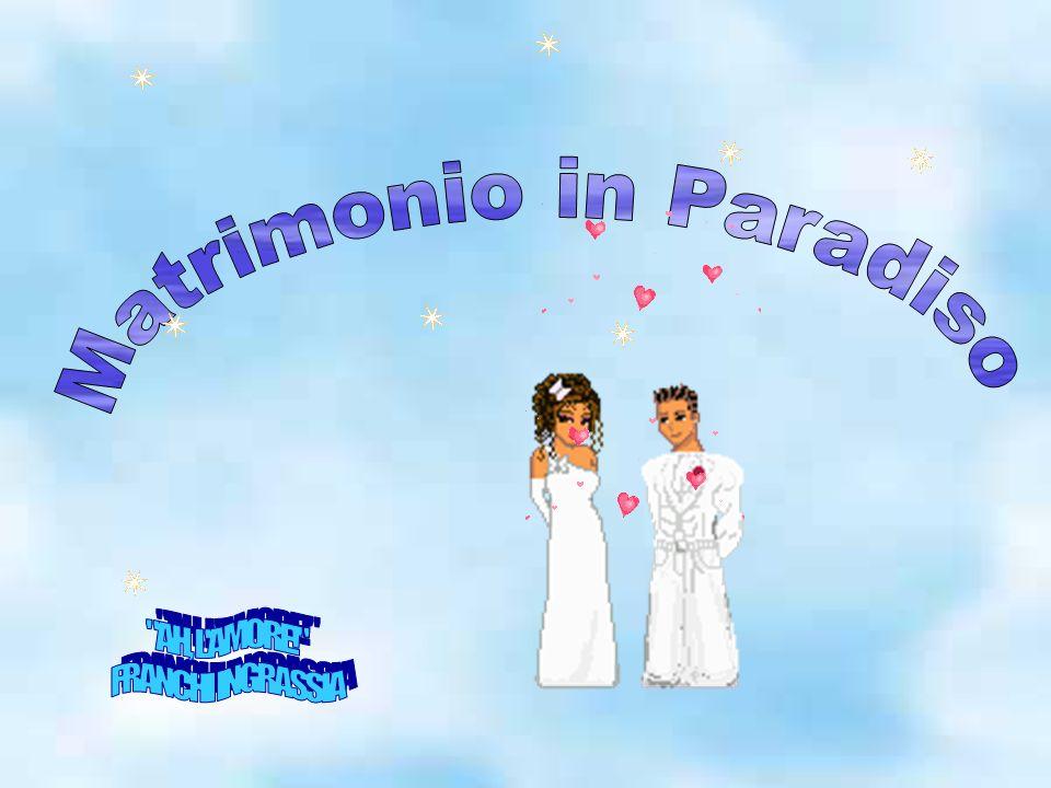 Matrimonio in Paradiso