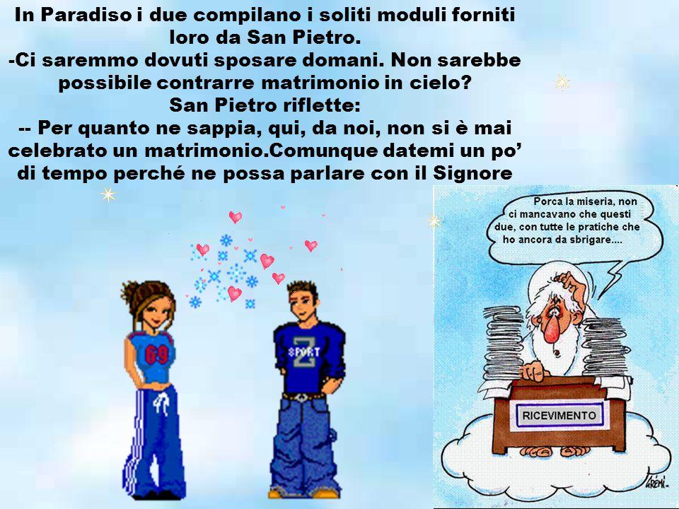 In Paradiso i due compilano i soliti moduli forniti loro da San Pietro.