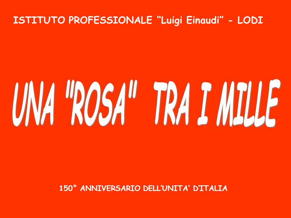 UNA ROSA TRA I MILLE ISTITUTO PROFESSIONALE Luigi Einaudi - LODI