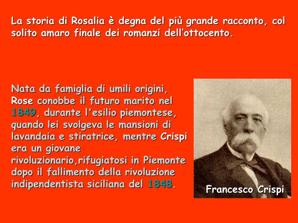 La storia di Rosalia è degna del più grande racconto, col solito amaro finale dei romanzi dell'ottocento.