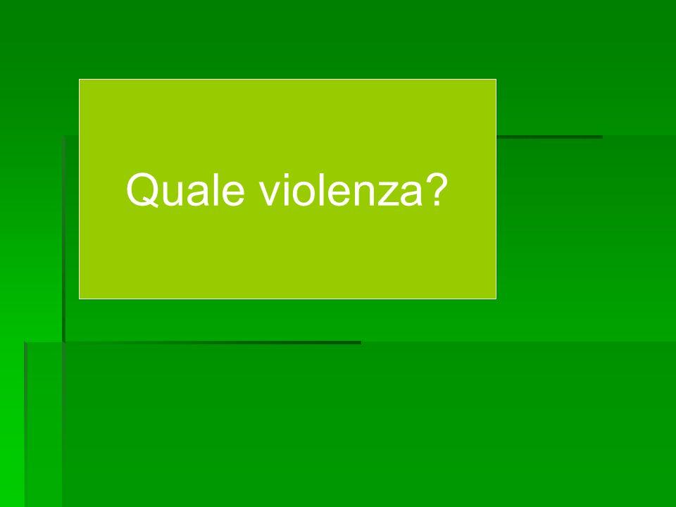 Quale violenza
