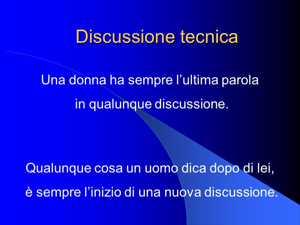 Discussione tecnica Una donna ha sempre l'ultima parola
