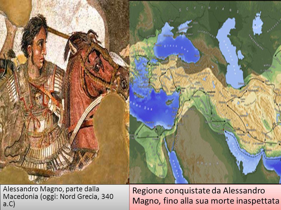 Alessandro Magno, parte dalla Macedonia (oggi: Nord Grecia, 340 a.C)