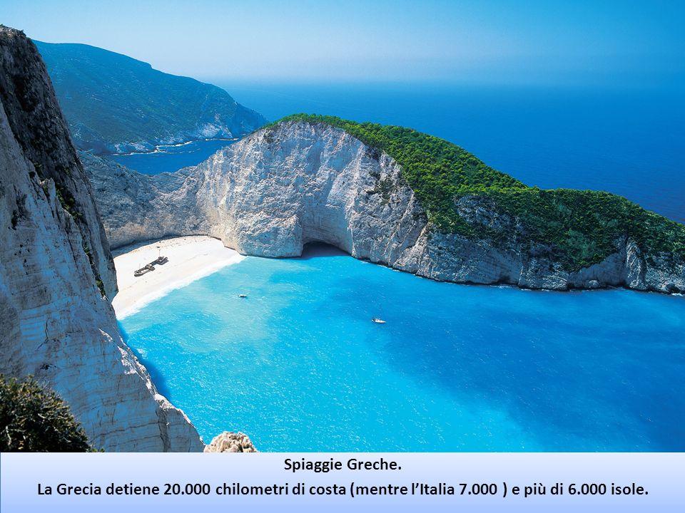 Spiaggie Greche.La Grecia detiene 20.000 chilometri di costa (mentre l'Italia 7.000 ) e più di 6.000 isole.