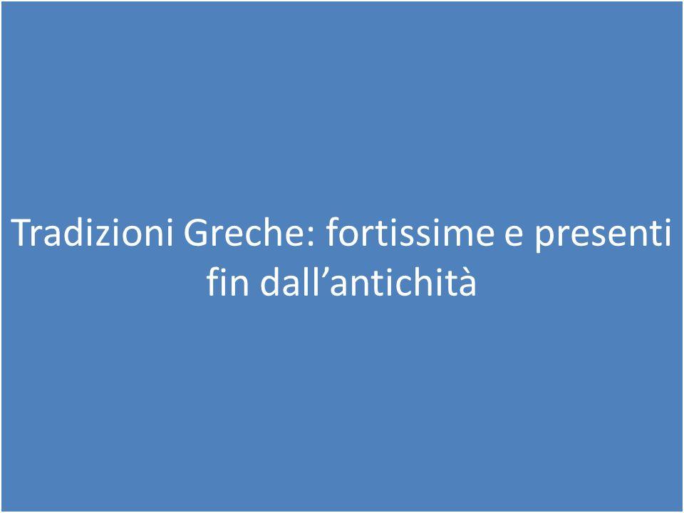 Tradizioni Greche: fortissime e presenti fin dall'antichità