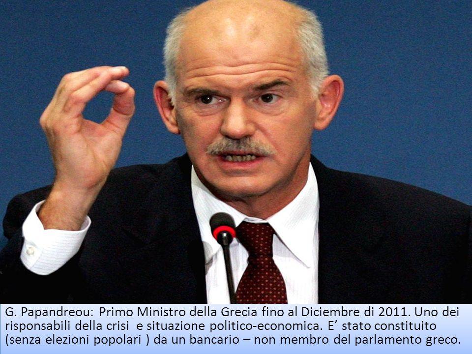 G. Papandreou: Primo Ministro della Grecia fino al Diciembre di 2011