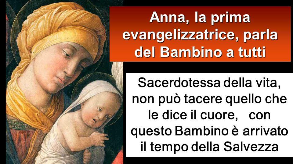 Anna, la prima evangelizzatrice, parla del Bambino a tutti