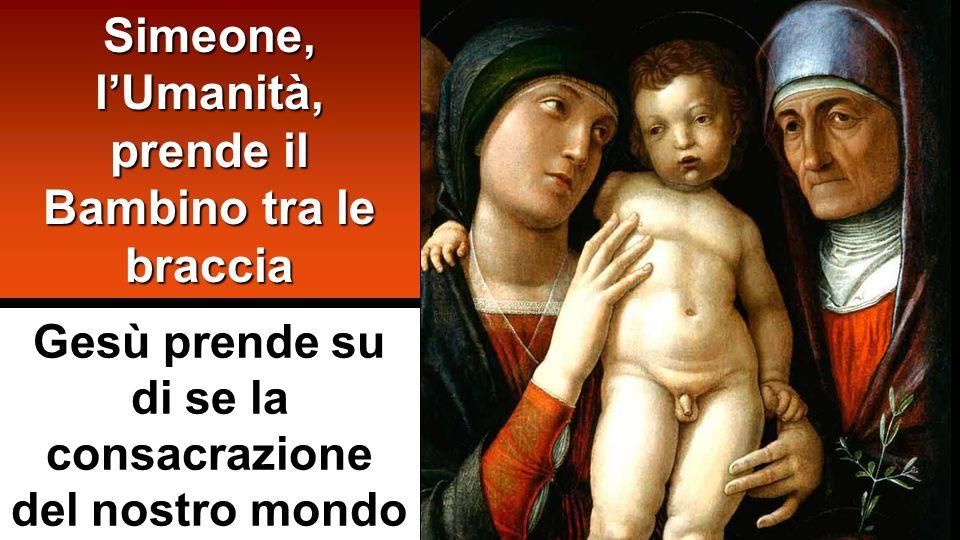 Simeone, l'Umanità, prende il Bambino tra le braccia