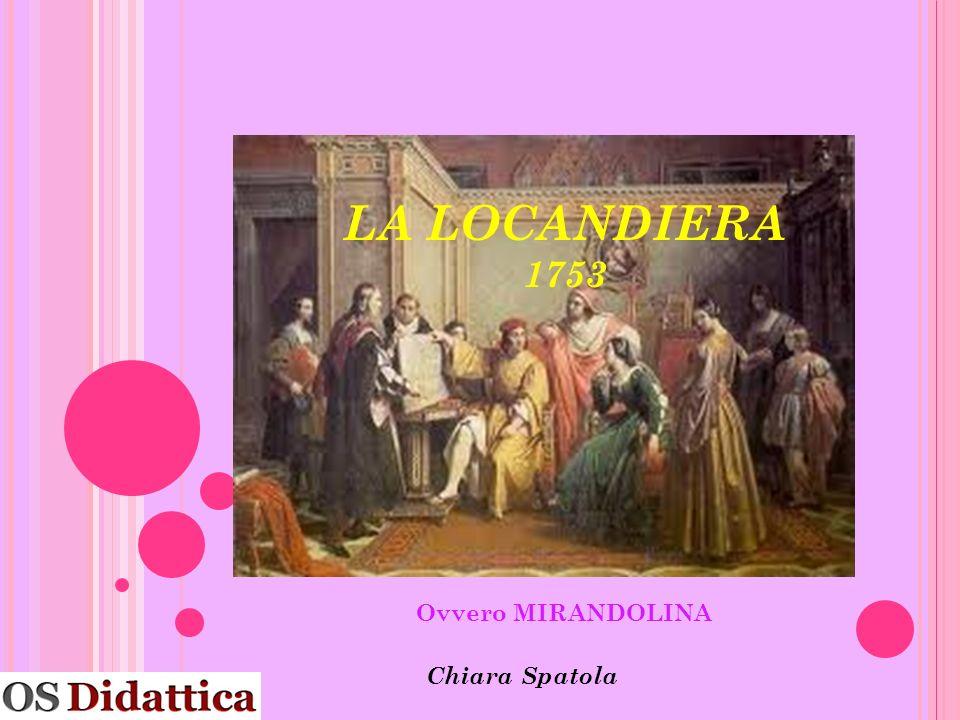 LA LOCANDIERA 1753 Ovvero MIRANDOLINA Chiara Spatola