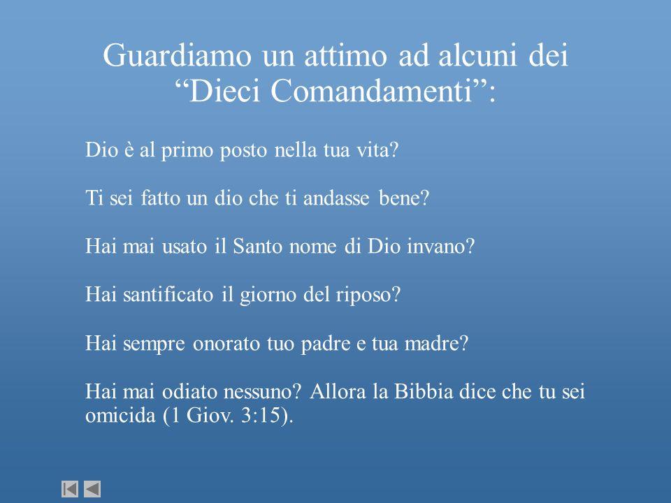 Guardiamo un attimo ad alcuni dei Dieci Comandamenti :