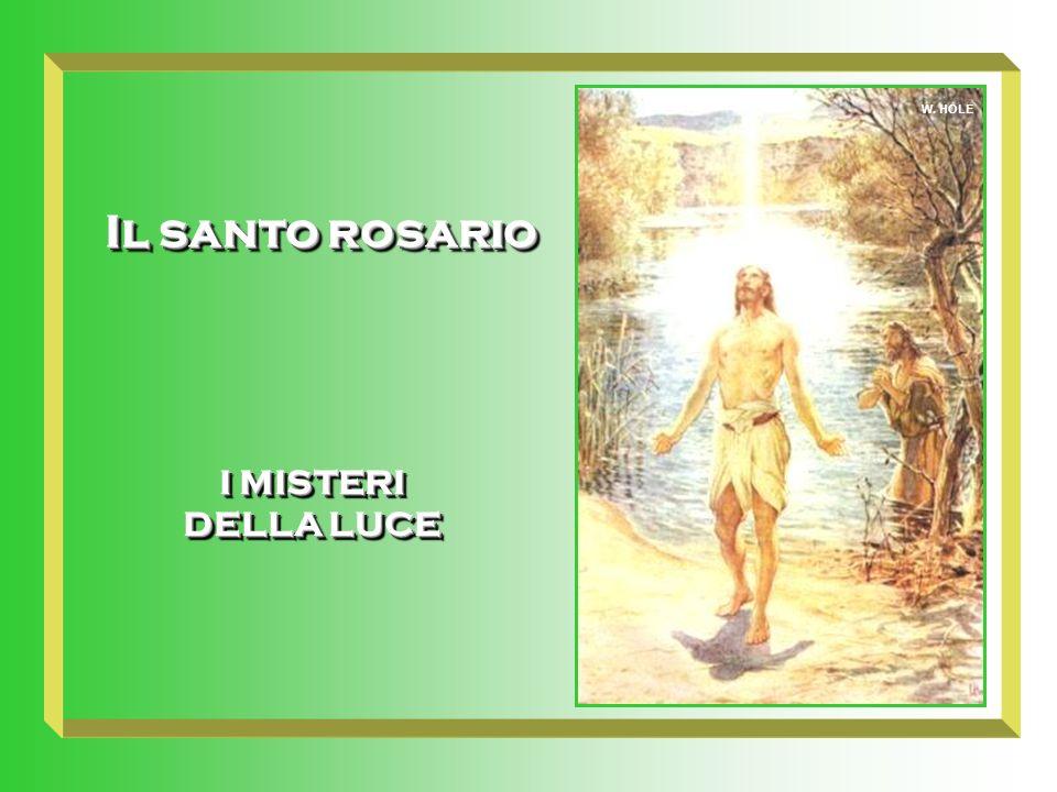 W. HOLE Il santo rosario I MISTERI DELLA LUCE