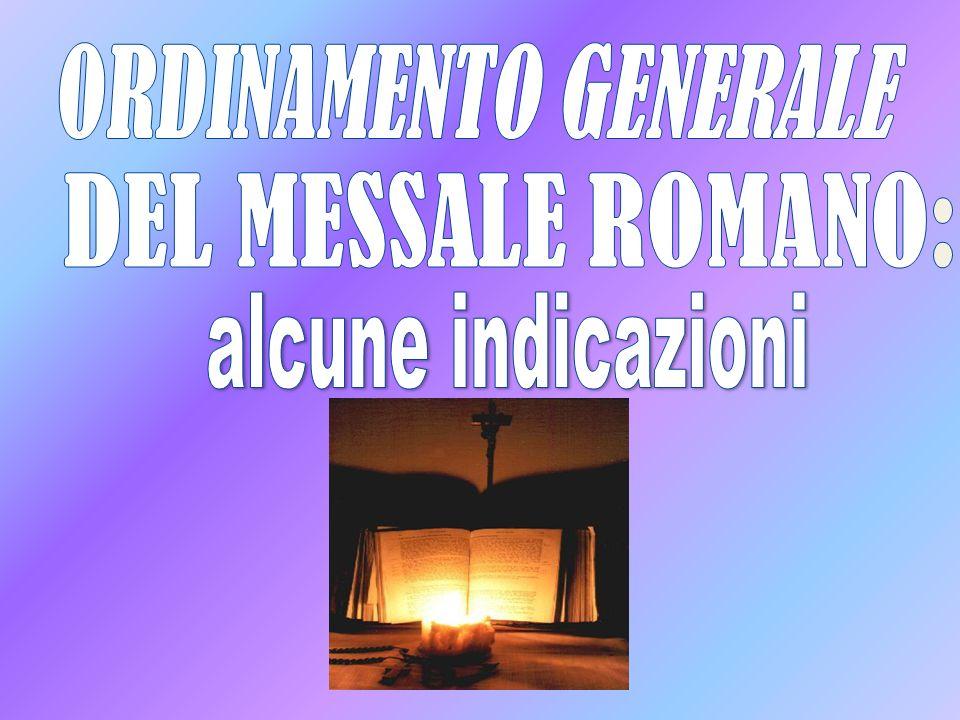 ORDINAMENTO GENERALE DEL MESSALE ROMANO: alcune indicazioni