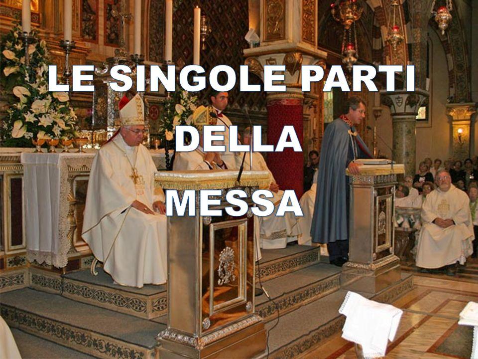 LE SINGOLE PARTI DELLA MESSA