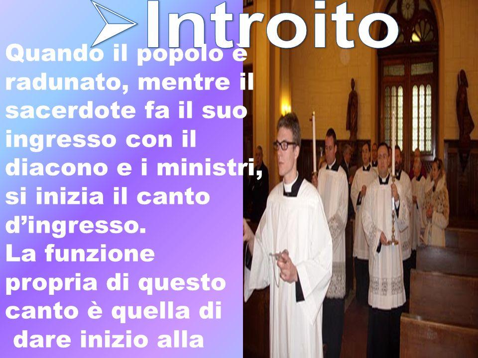 Introito Quando il popolo è radunato, mentre il sacerdote fa il suo