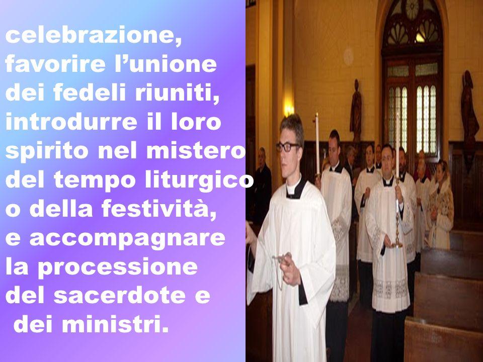 celebrazione, favorire l'unione. dei fedeli riuniti, introdurre il loro. spirito nel mistero. del tempo liturgico.