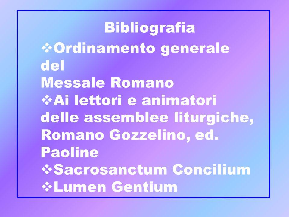 BibliografiaOrdinamento generale del. Messale Romano. Ai lettori e animatori delle assemblee liturgiche, Romano Gozzelino, ed. Paoline.