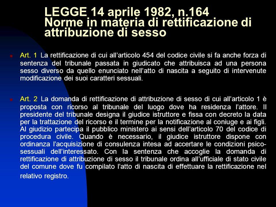 LEGGE 14 aprile 1982, n.164 Norme in materia di rettificazione di attribuzione di sesso