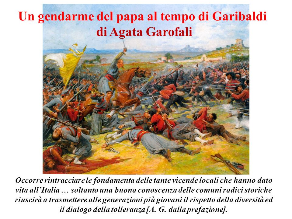 Un gendarme del papa al tempo di Garibaldi di Agata Garofali