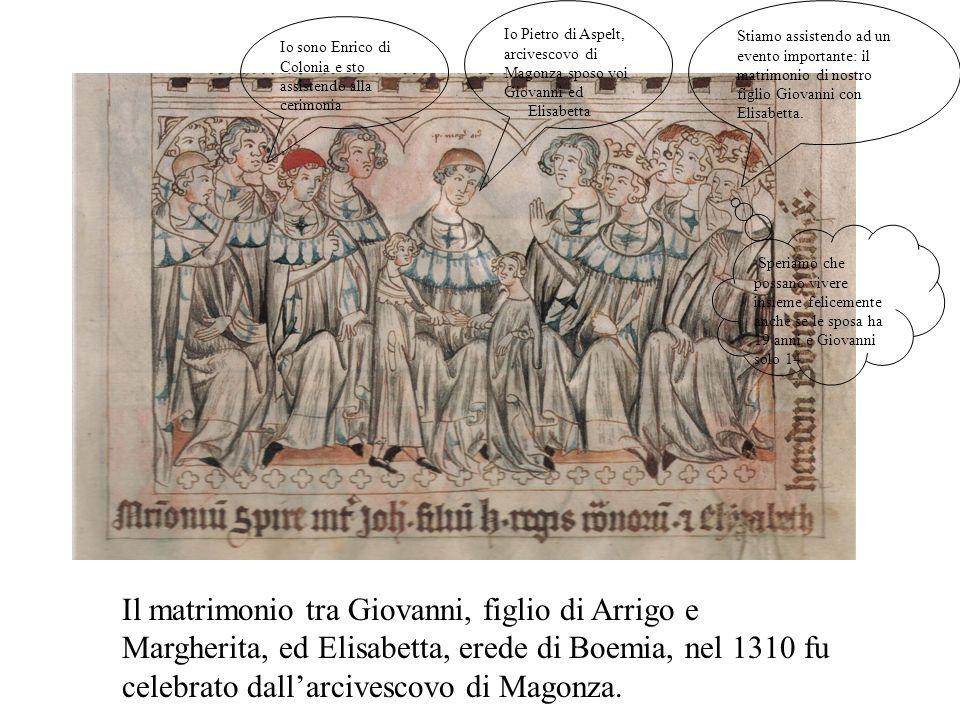 Io Pietro di Aspelt, arcivescovo di Magonza sposo voi Giovanni ed
