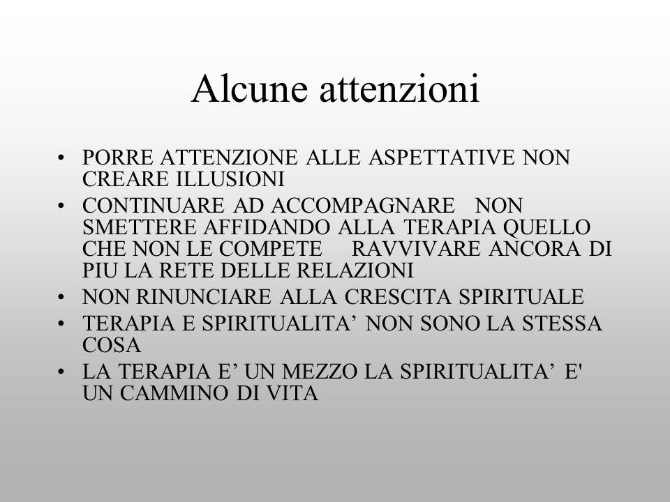 Alcune attenzioni PORRE ATTENZIONE ALLE ASPETTATIVE NON CREARE ILLUSIONI.