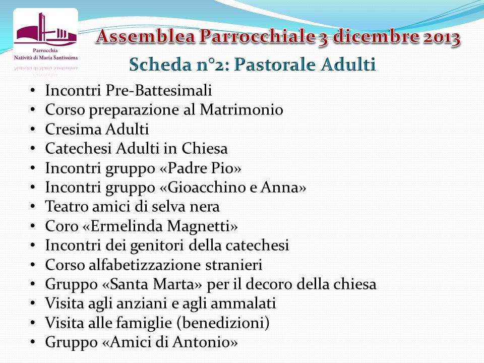 Assemblea Parrocchiale 3 dicembre 2013 Scheda n°2: Pastorale Adulti