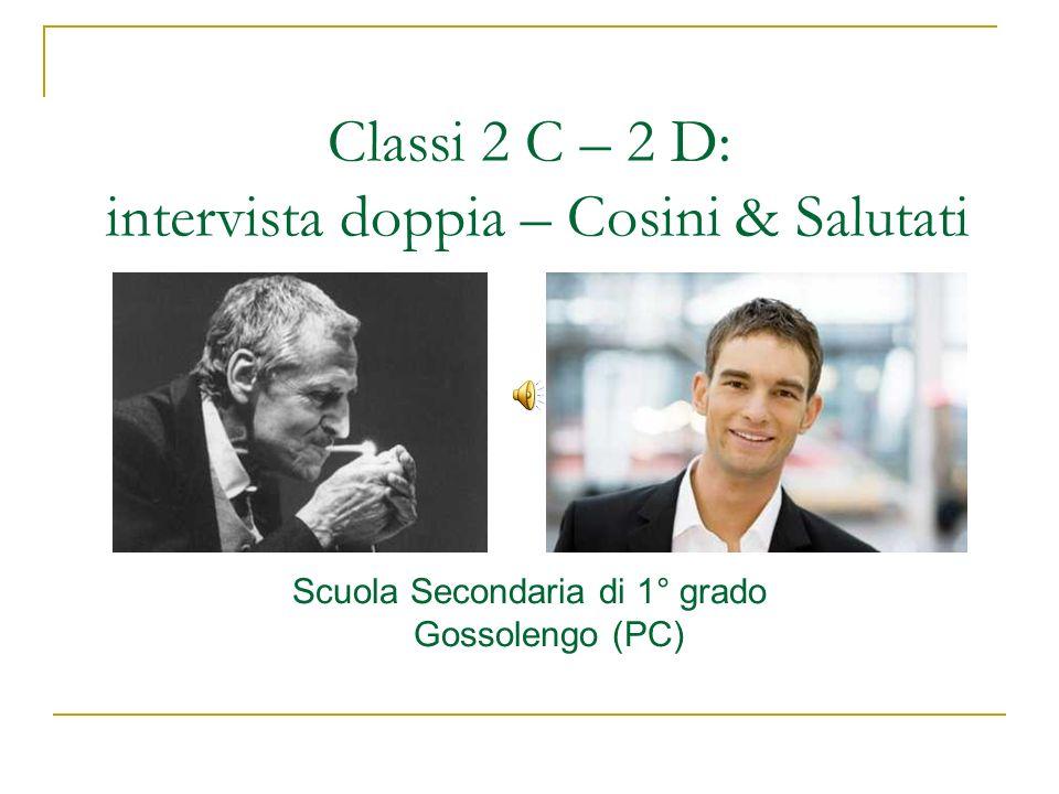 Classi 2 C – 2 D: intervista doppia – Cosini & Salutati