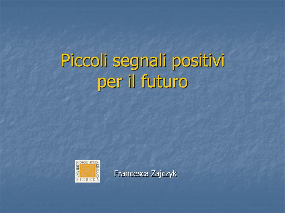 Piccoli segnali positivi per il futuro