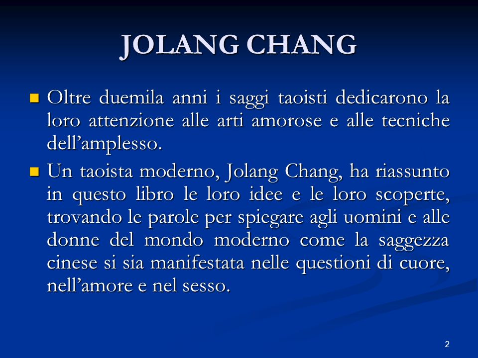JOLANG CHANG Oltre duemila anni i saggi taoisti dedicarono la loro attenzione alle arti amorose e alle tecniche dell'amplesso.