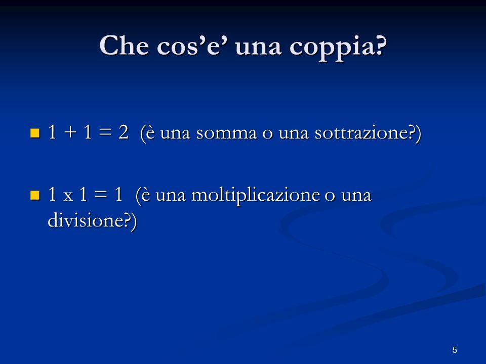 Che cos'e' una coppia 1 + 1 = 2 (è una somma o una sottrazione )