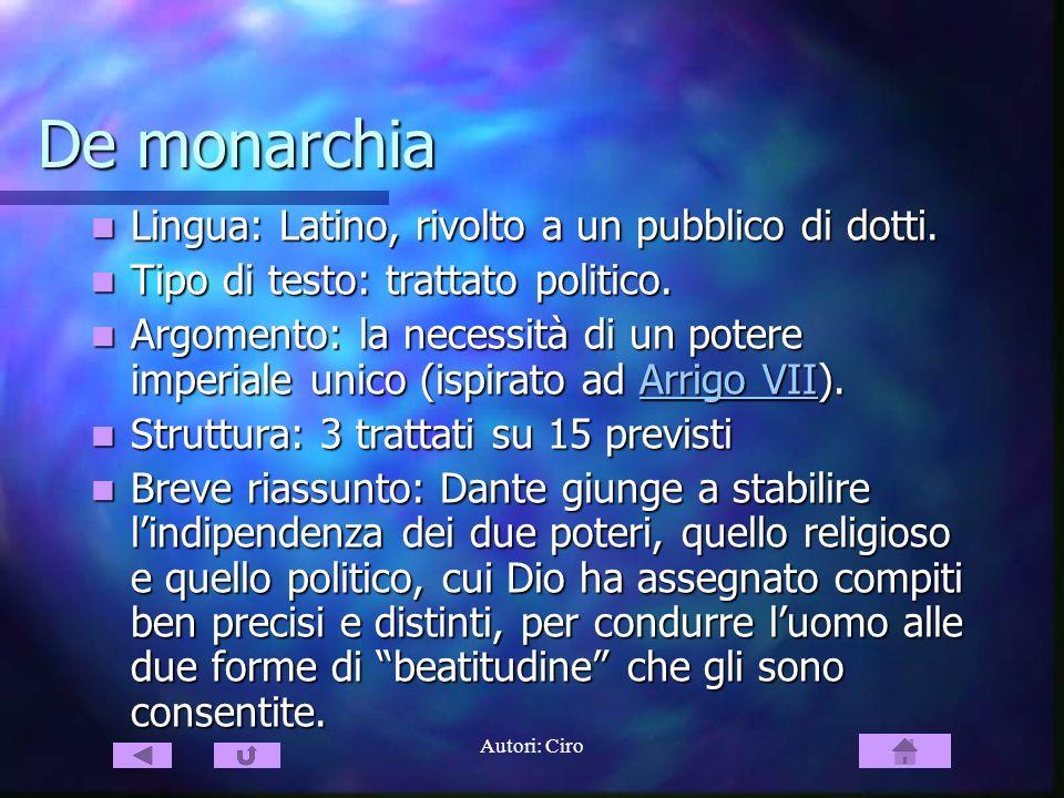 De monarchia Lingua: Latino, rivolto a un pubblico di dotti.