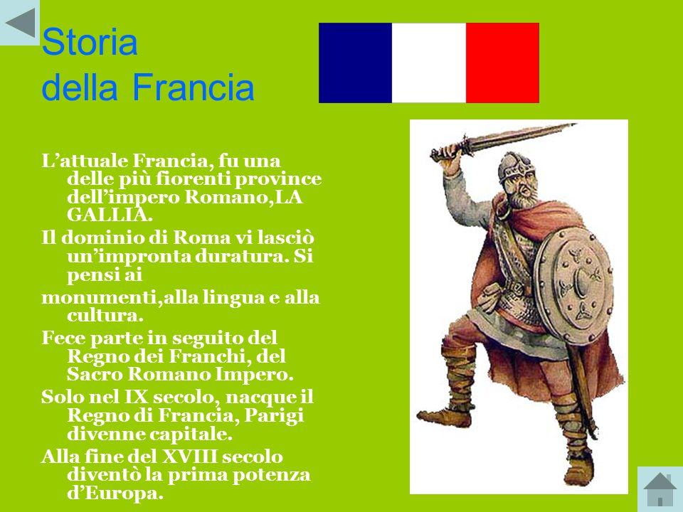 Storia della Francia L'attuale Francia, fu una delle più fiorenti province dell'impero Romano,LA GALLIA.